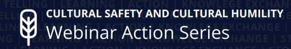 Cultural Safety & Humility Action Series