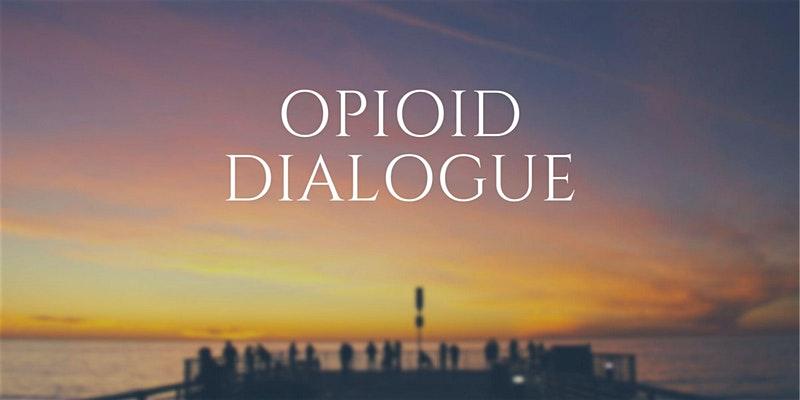Opioid Dialogue
