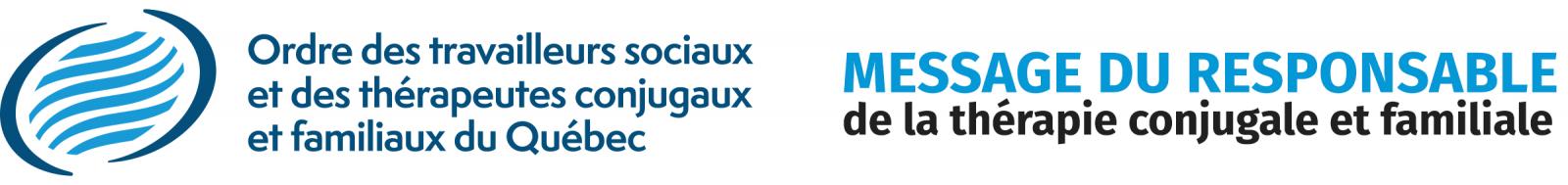 Logo Ordre des travailleurs sociaux et des thérapeutes conjugaux et familiaux du Québec (Message du responsable TCF)