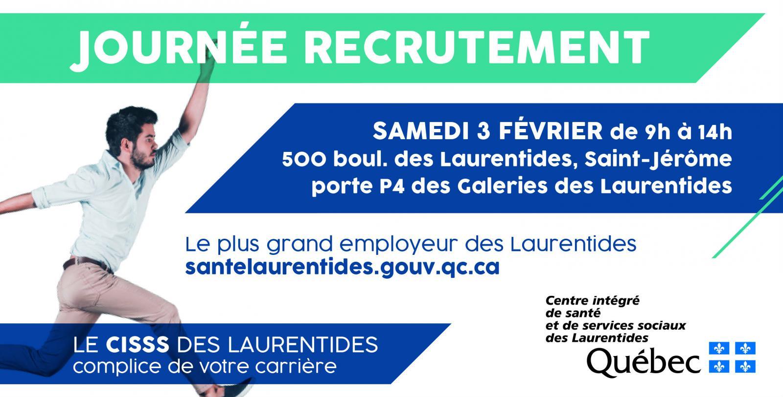 Journée recrutement samedi 3 février de 9h à 14h. 500 boul. des Laurentides, Saint-Jérôme, porte P4 des Galeries des Laurentides. Le plus grand employeur des Laurentides.