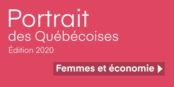 Portrait des Québécoises Edition 2020 Femmes et économie