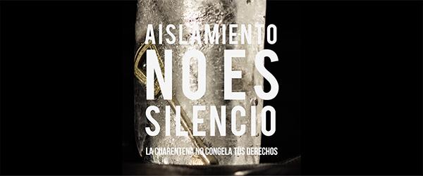 EN ARGENTINE, L'ISOLEMENT N'EST PAS SILENCIEUX AISLAMIENTO NO ES SILENCIO