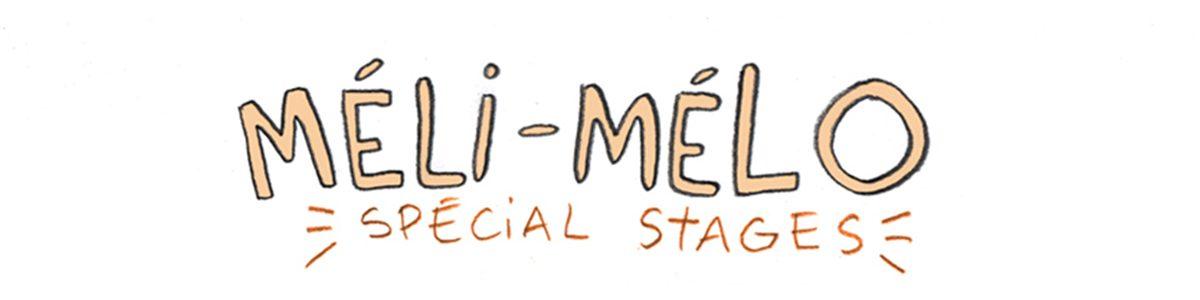Méli-mélo «spécial stages»