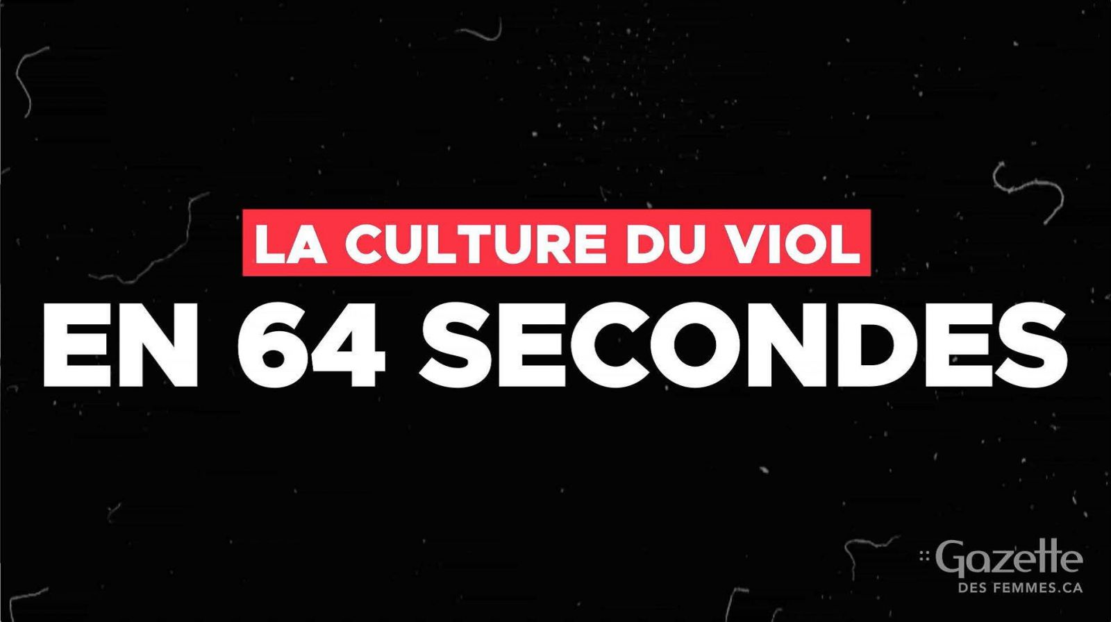 LA CULTURE DU VIOL EN 64 SECONDES
