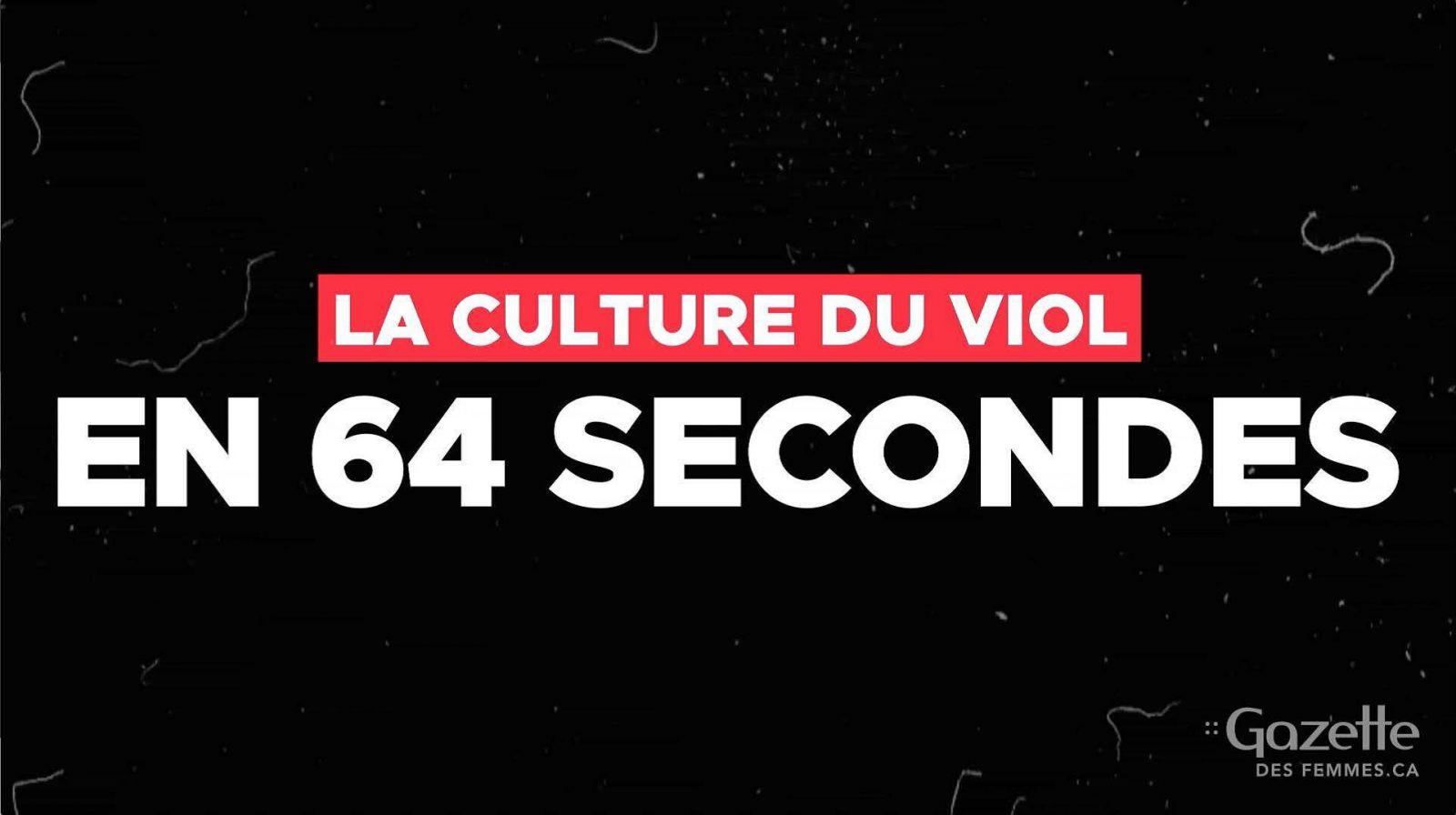 La culture du viol en 64 secondes