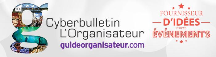 Cyberbulletin L'Organisateur - Fournisseur d'idées pour vos événements