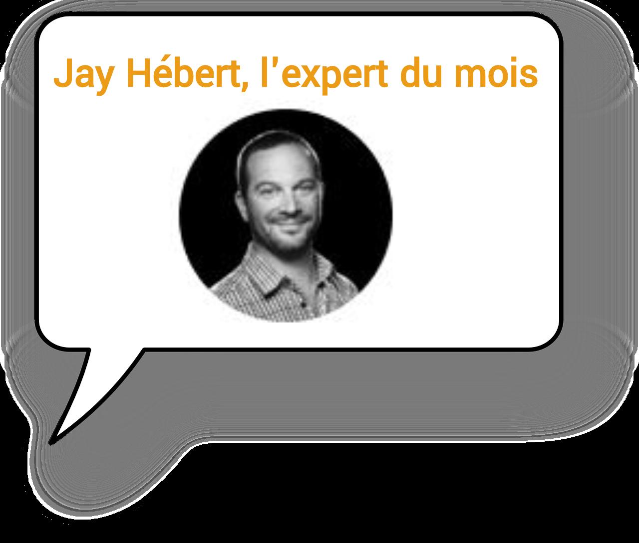 Jay Hébert, l'expert du mois