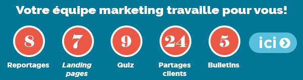 Votre équipe marketing travaille pour vous!