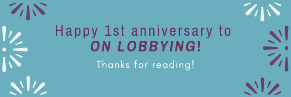 Happy 1st anniversary to ON Lobbying! Thanks for reading!