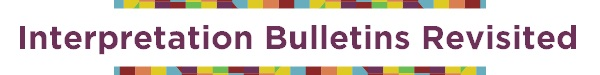 Interpretation Bulletins Revisited