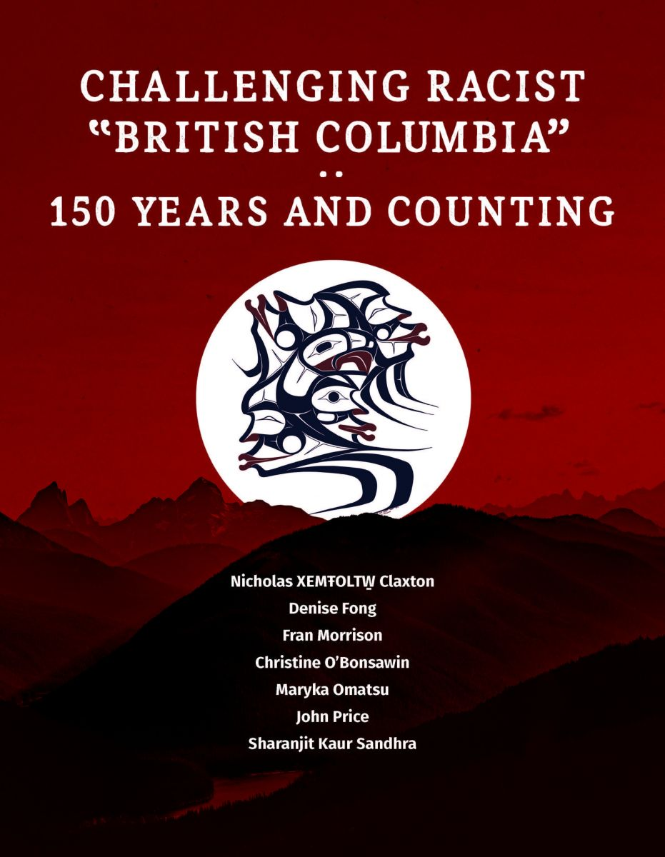 """Cover design for Challenging Racist """"British Columbia"""": 150 Years and Counting."""