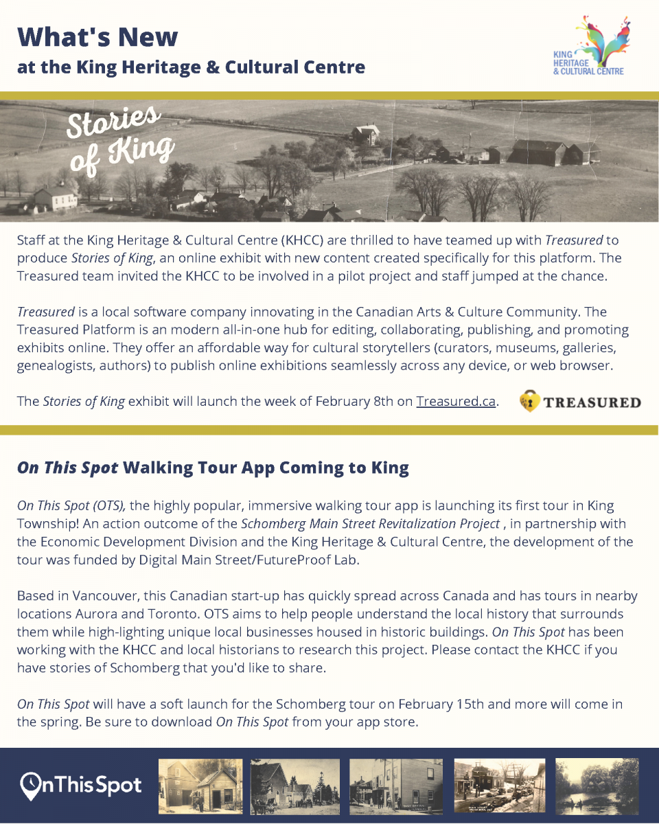 What's new at the King Heritage and Culture Centre - Stories of King exhibit to launch the week of February 8th on Treasured.ca AND On This Spot walking tour app coming to King on February 15th, download On This Spot from your app store