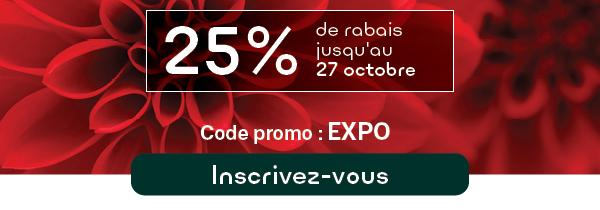 Inscrivez-vous maintenant et économisez 25 % avec le code promo EXPO