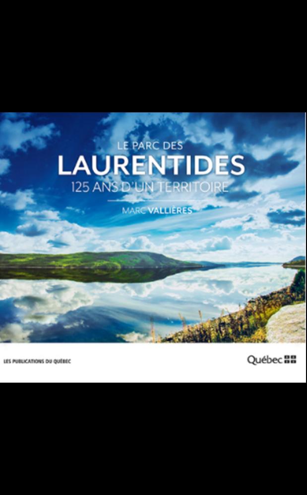 Les parc des Laurentides - 125 ans d'un territoire